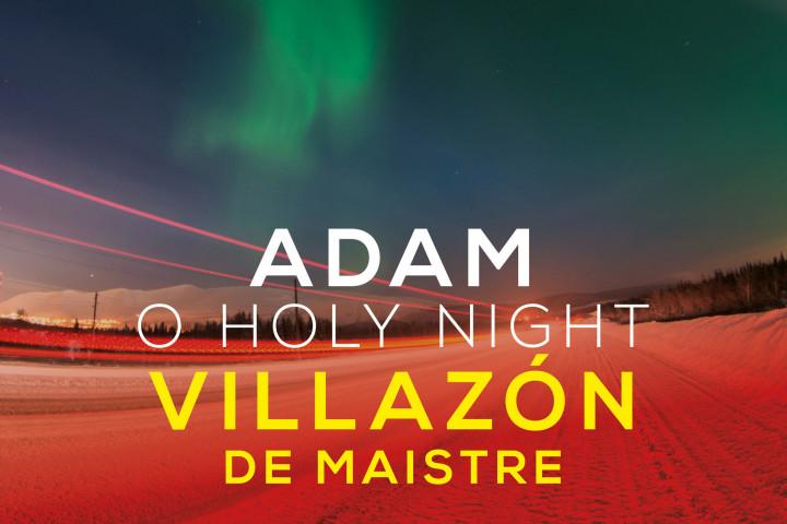Adam - O Holy Night - Villzón, de Maistre