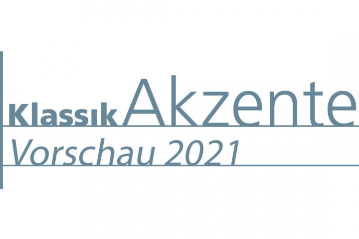 KlassikAkzente Vorschau 2021