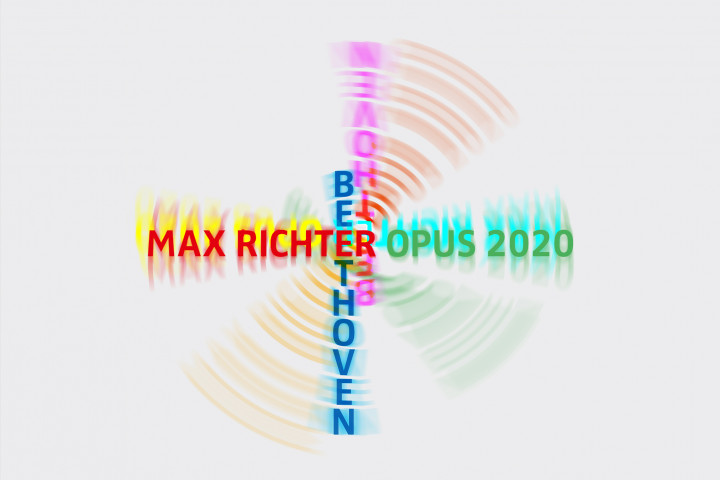 Max Richter Opus 2020 Beethoven