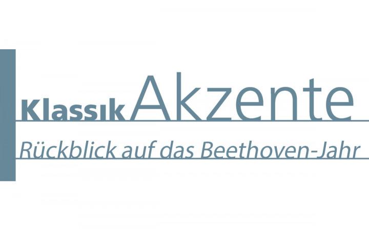 Klassik Akzente - Rückblick auf das Beethoven-Jahr