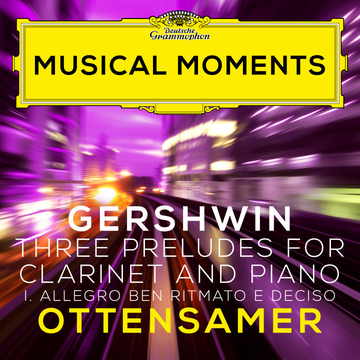 Musical Moments - Gershwin: Three Preludes for Clarinet and Piano - Ottensamer