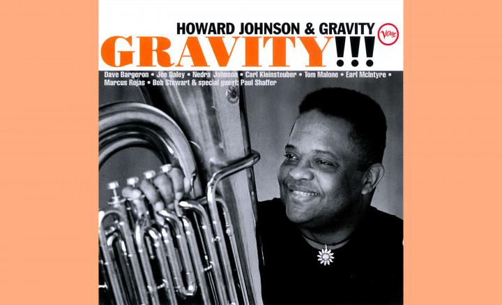 Howard Johnson & Gravity - Gravity!!!