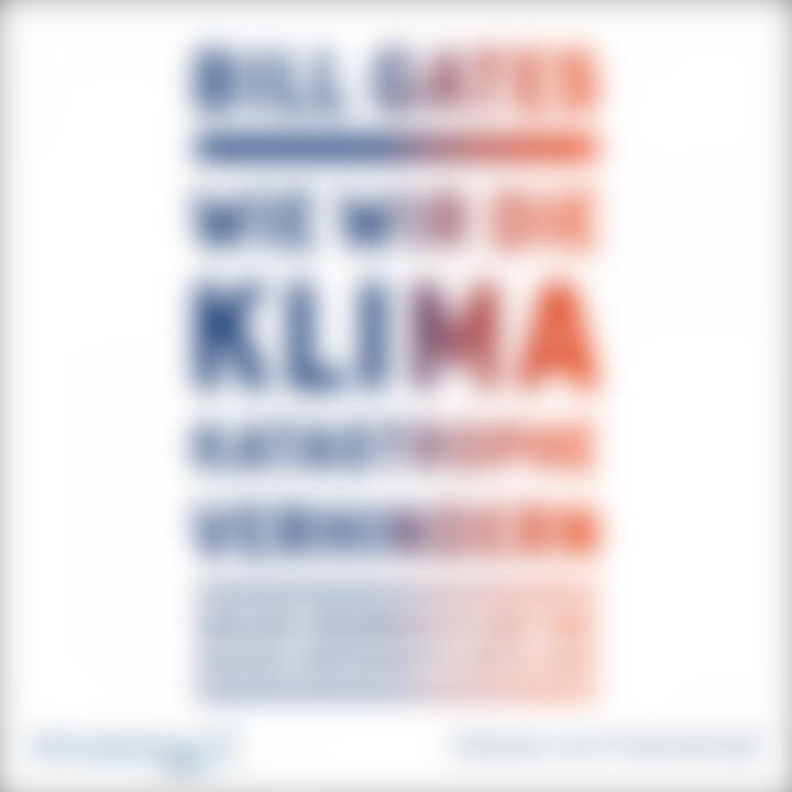 Bill Gates - Wie wir die Klimakatastrophe verhindern