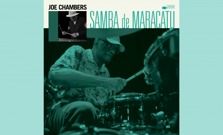 Joe Chambers - Samba de Macaratu
