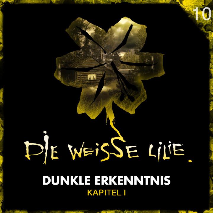 Die Weisse Lilie - Dunkle Erkenntnis Kapitel 1 - COVER