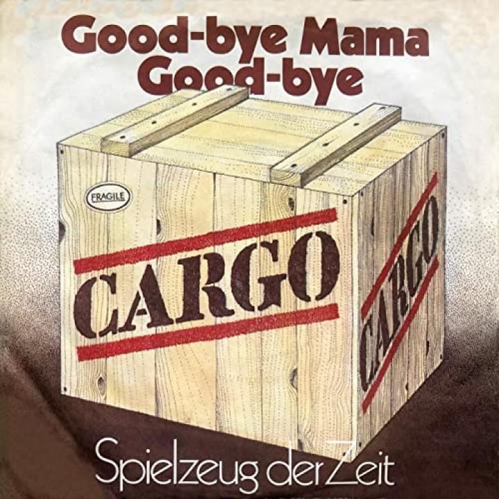 Good-bye Mama Good-bye / Spielzeug der Zeit - Rolf Zuckowski, Cargo