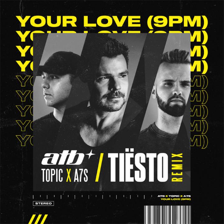 Your Love (9PM) – Tiësto Remix