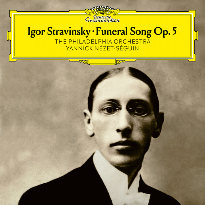 Yannick Nézet-Séguin, The Philadelphia Orchestra - Stravinsky: Funeral Song, Op. 5 Cover
