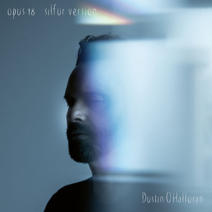 Dustin O'Halloran - Opus 18 - Silfur Version Cover