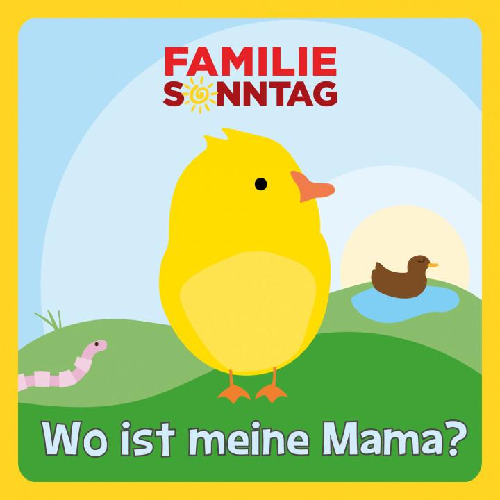 Familie Sonntag - Wo ist meine Mama?