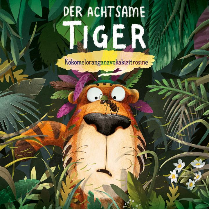 Der Achtsame Tiger - Kokomeloranganavokakizitrosine