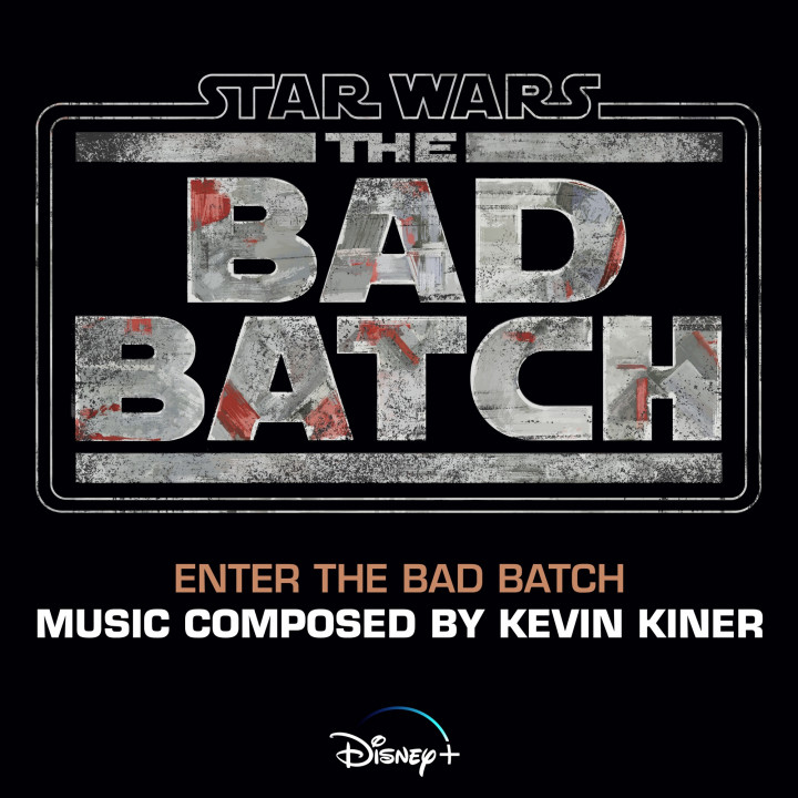 """Enter the Bad Batch (From """"Star Wars: The Bad Batch"""") - Single"""