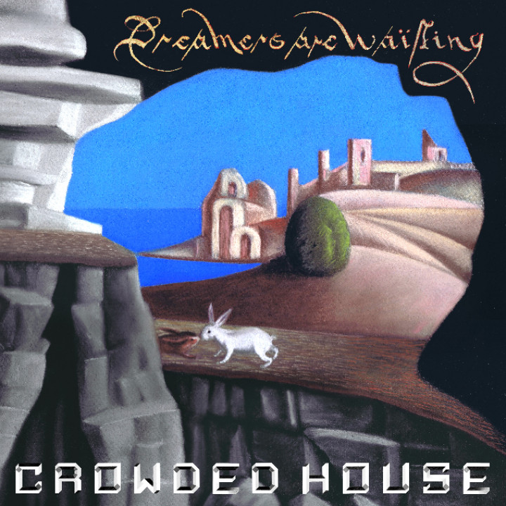 Crowded House Dreamers Are Waiting Cover