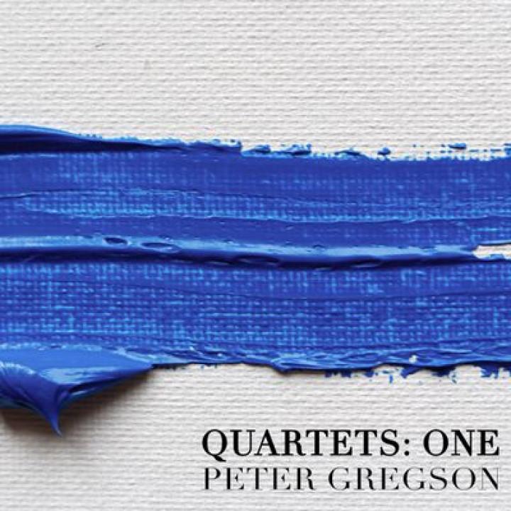 QUARTETS: ONE Gregson