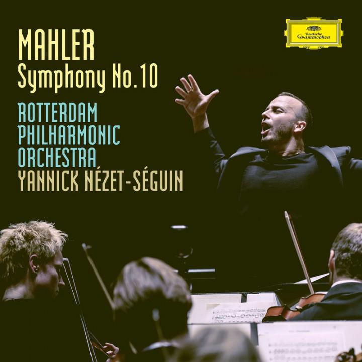 MAHLER Symphony No. 10 / Nézet-Séguin