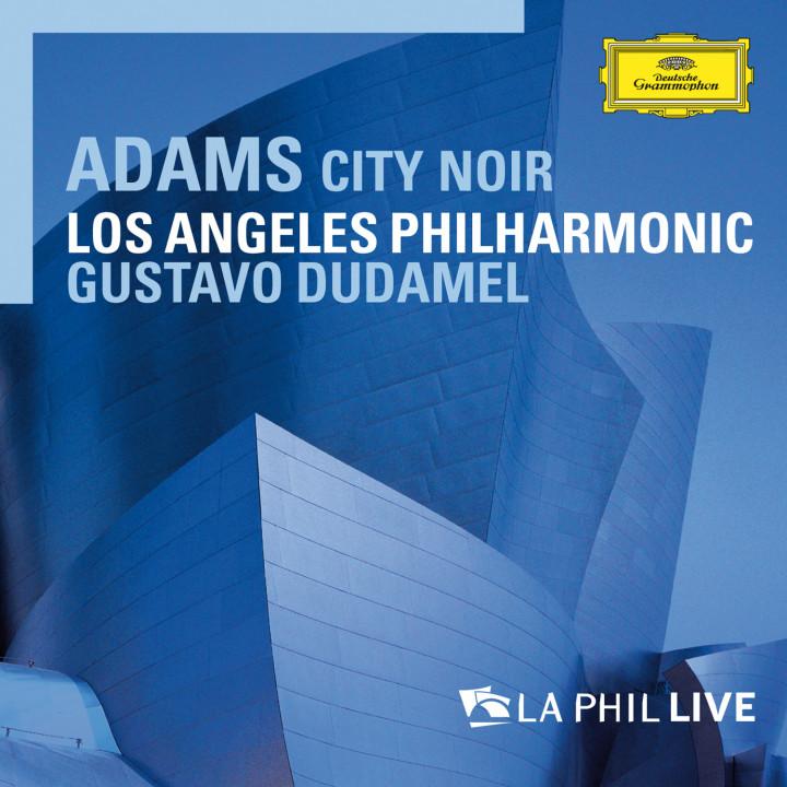Dudamel - Adams: City Noir - LA Phil Live cover