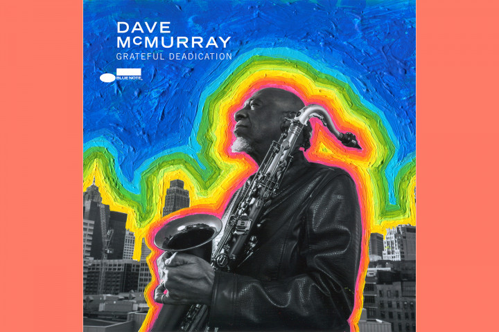 Dave McMurray - Grateful Deadication (Blue Note Records)
