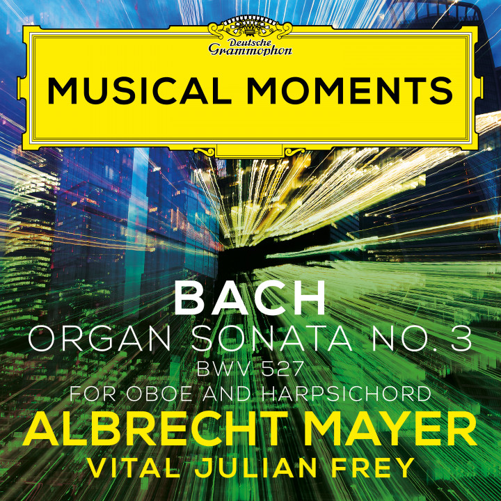 Albrecht Mayer - J.S. Bach: Organ Sonata No. 3 in D Minor, BWV 527 (Adapt. for Oboe and Harpsichord by Mayer and Frey) Musical Moments Cover