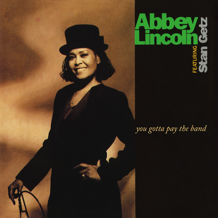 00602435916422 - Abbey Lincoln Stan Getz - You Gotta Pay The Band (Ltd. Ed. Audiophile Vinyl)