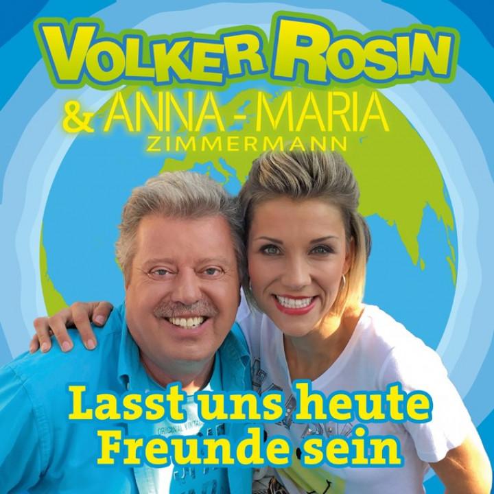 Lasst uns heute Freunde sein - Volker Rosin feat. Anna-Maria Zimmermann