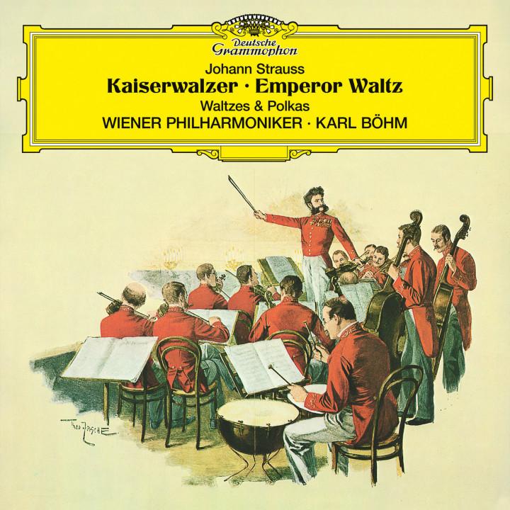 Karl Böhm - Johann Strauss: Kaiserwalzer; Emperor Waltz; Walzer und Polkas Cover
