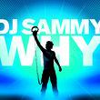DJ Sammy, Why, 00602498722282