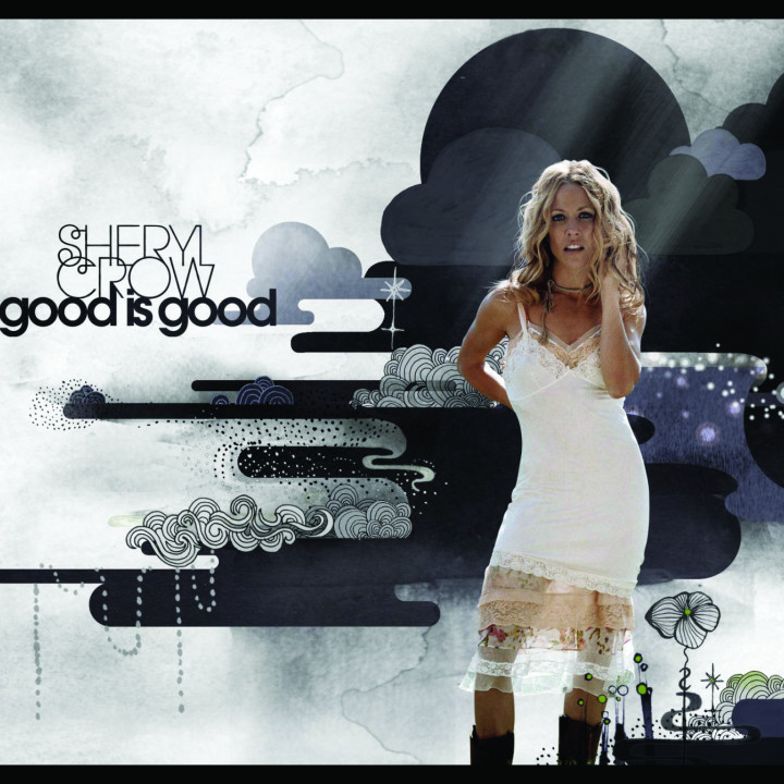 Sheryl Crow_ Good is Good_Cover_300CMYK.jpg