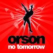 Orson, No Tomorrow, 00602517046177