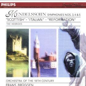 Felix Mendelssohn Bartholdy, Sinfonien Nr. 3 a-moll Schottische, Nr. 4 A-dur Italienische, Nr. 5 D-dur Reformationssinfonie, 00028945626727