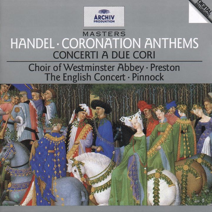 Handel: Coronation Anthems; Concerti a due cori 0028944728020