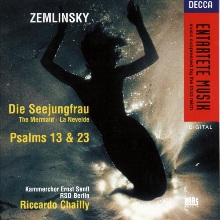 Zemlinsky: Die Seejungfrau/Psalms Nos.13 & 23 0028944496923