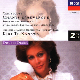 Kiri Te Kanawa, Canteloube: Chants d'Auvergne/Villa-Lobos: Bachianas Brasileiras No.5, 00028944499520