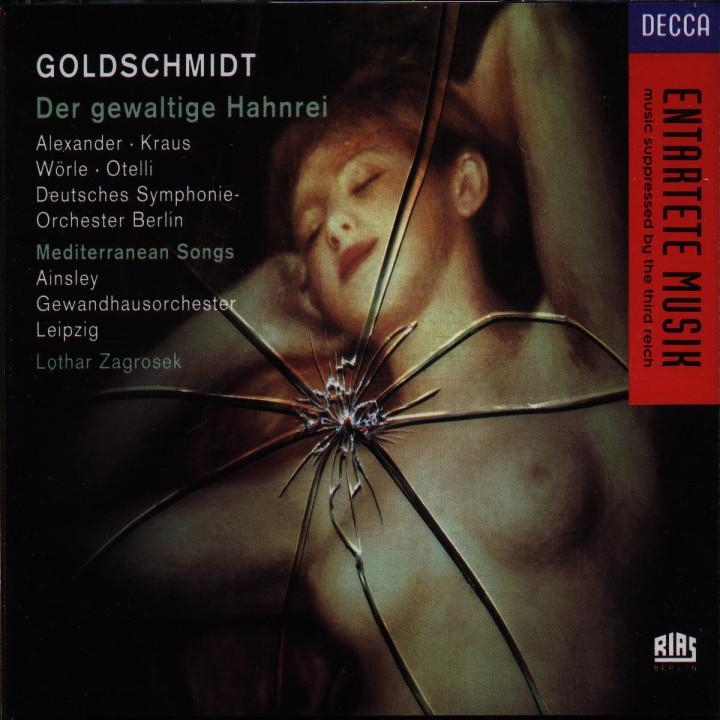 Goldschmidt: Der Gewaltige Hahnrei/Mediterranean Songs 0028944085028